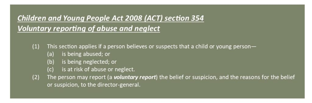 Children and Young People Act 2008 Section 354. Voluntary reporting of abuse and neglect.